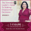 How To Make Empowered Decisions – 7-Figure Goddess Radio – Episode 11